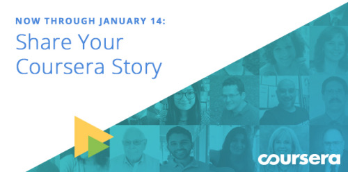 We want to hear your Coursera story this week!