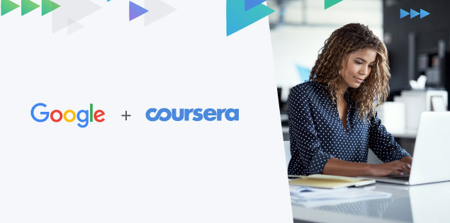Coursera Teams Up with Google to Bridge the IT Experience Gap