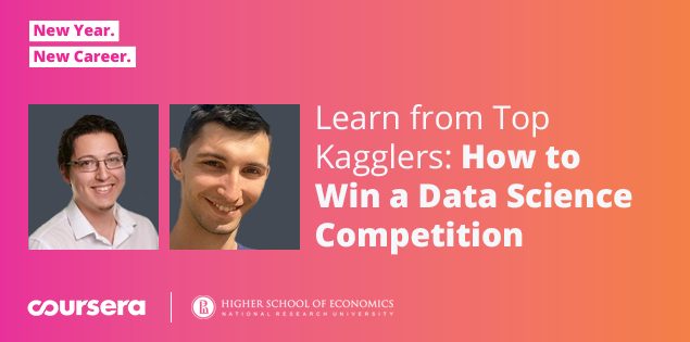 Learn from Top Kagglers: How to Win a Data Science Competition