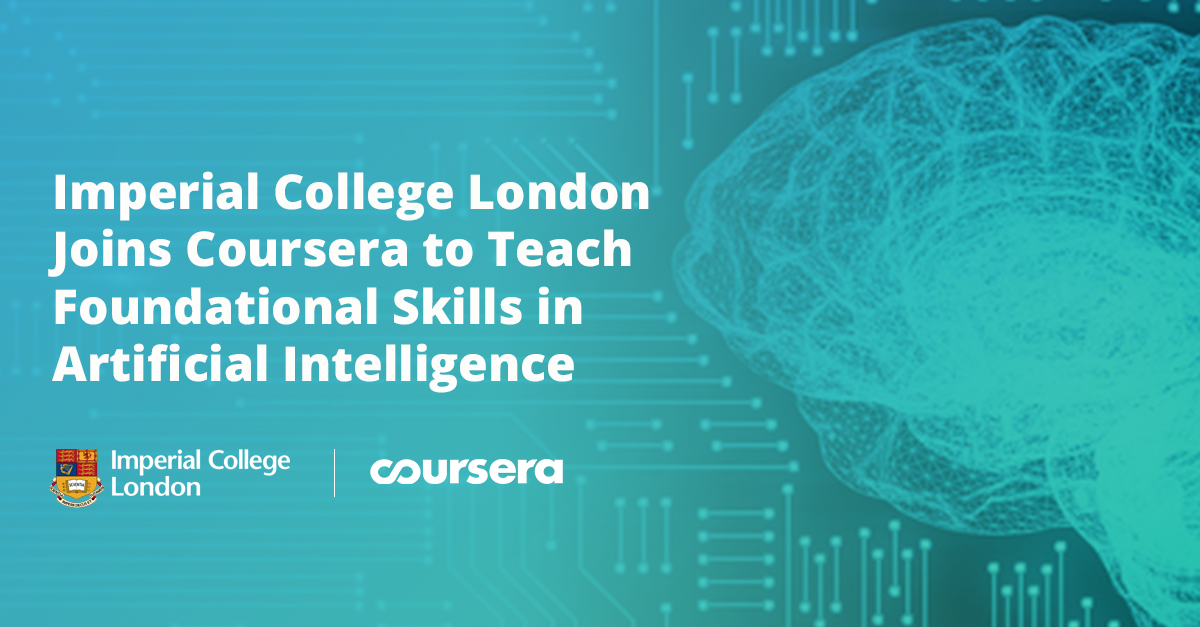 Imperial College London Joins Coursera to Teach Foundational Skills in Artificial Intelligence