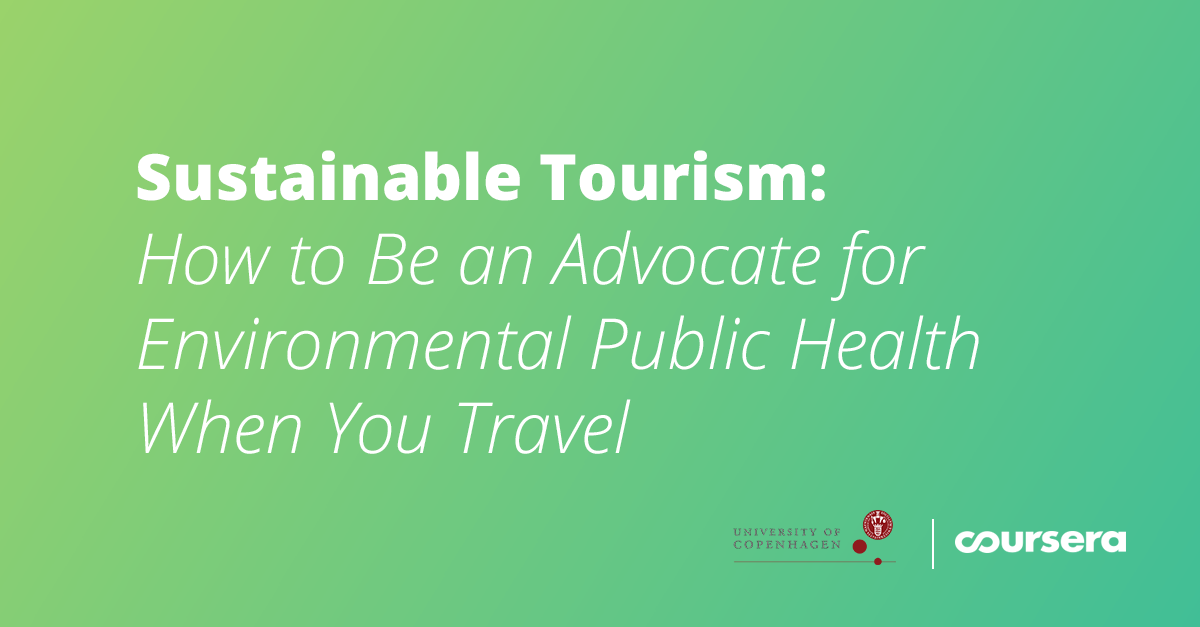 Sustainable Tourism: How to Be an Advocate for Environmental Public Health When You Travel