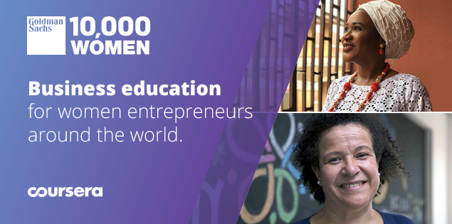 Goldman Sachs Foundation Partners with Coursera to Extend the Reach of 10,000 Women Initiative