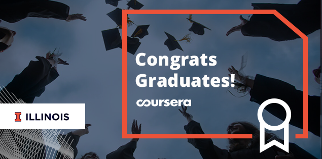 Congratulations to the First University of Illinois Graduates on Coursera
