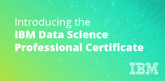 Kickstart Your Career with the Data Science Professional Certificate from IBM
