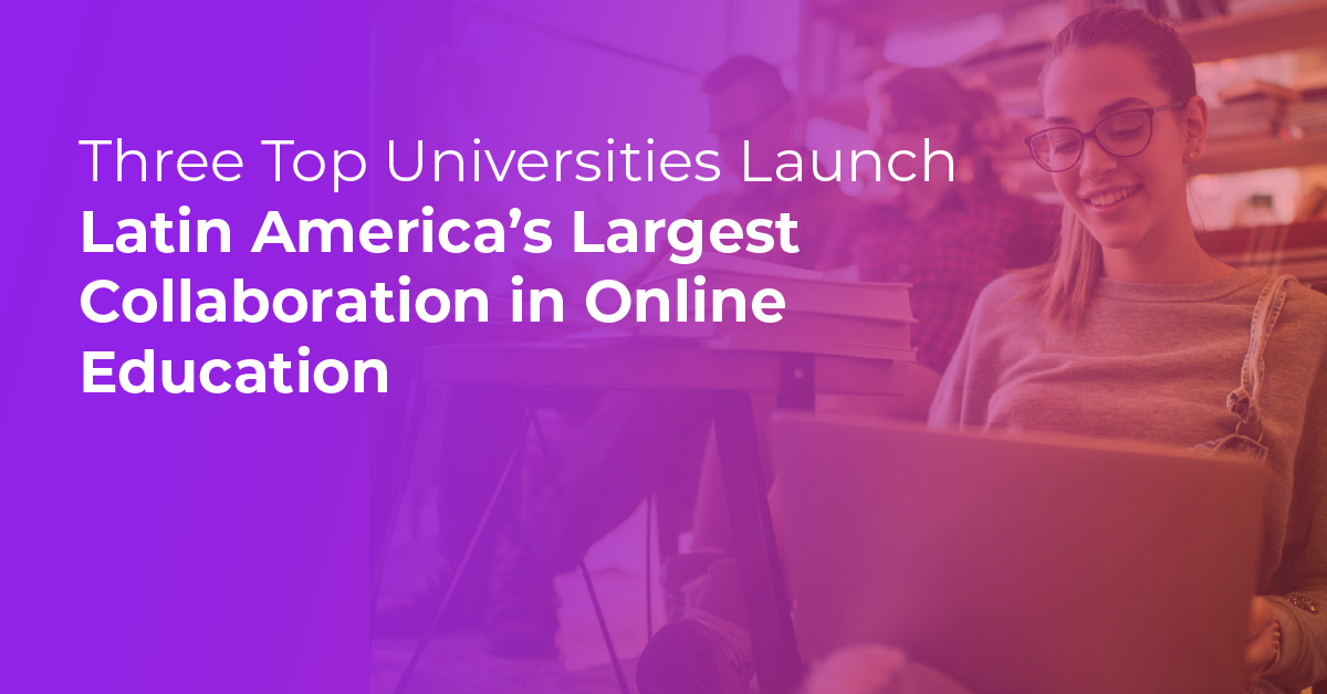 Three Top Universities Launch Latin America's Largest Collaboration in Online Education on Coursera