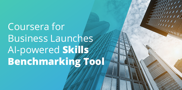 Coursera for Business Launches AI-powered Skills Benchmarking Tool