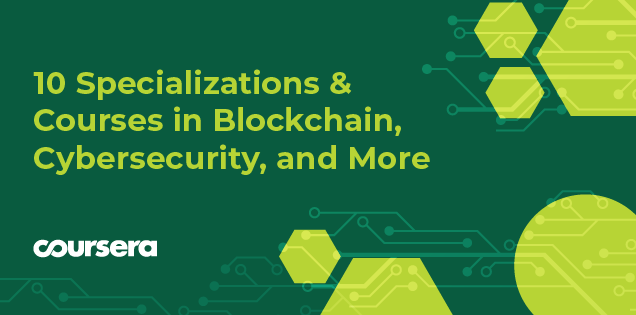 10 New Specializations & Courses in Blockchain, Cybersecurity, and More