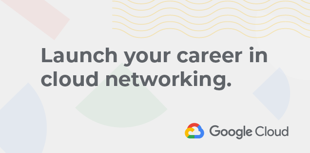 Launch Your Career in Cloud Networking