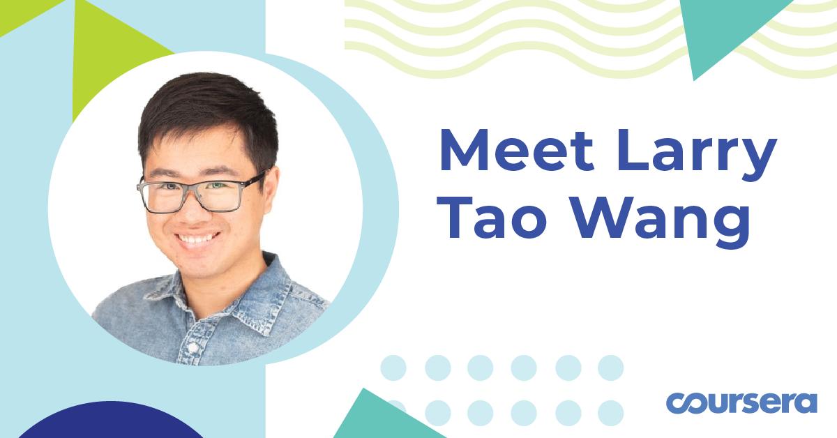 Learner Spotlight: Larry Tao Wang