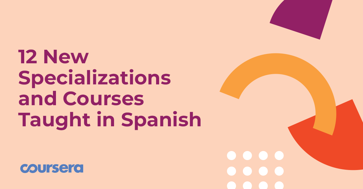 12 New Specializations and Courses Taught in Spanish