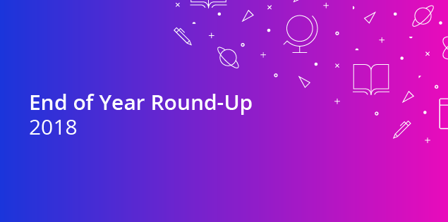 End of the Year Round-Up 2018