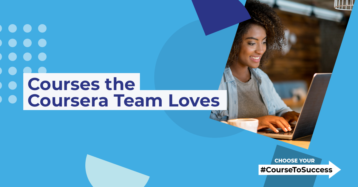 Courses the Coursera Team Loves
