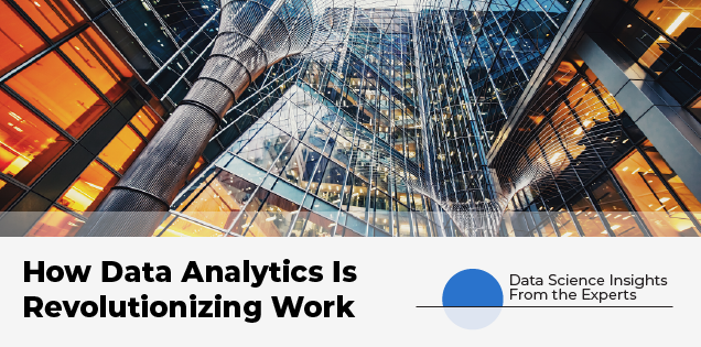 How Data Analytics Is Revolutionizing Work