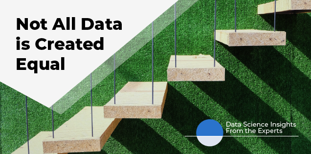 Not All Data Is Created Equal