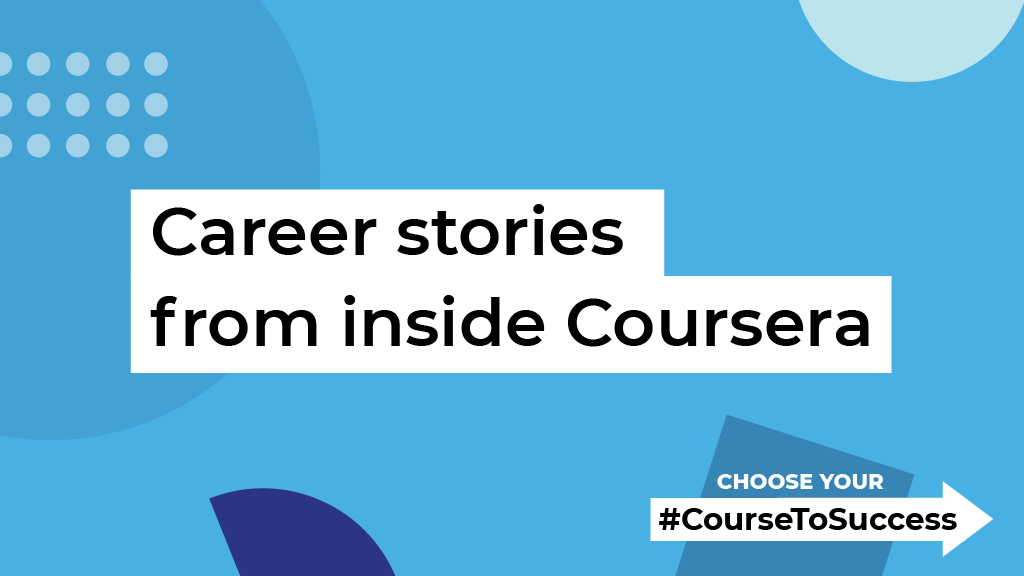 Career stories from inside Coursera