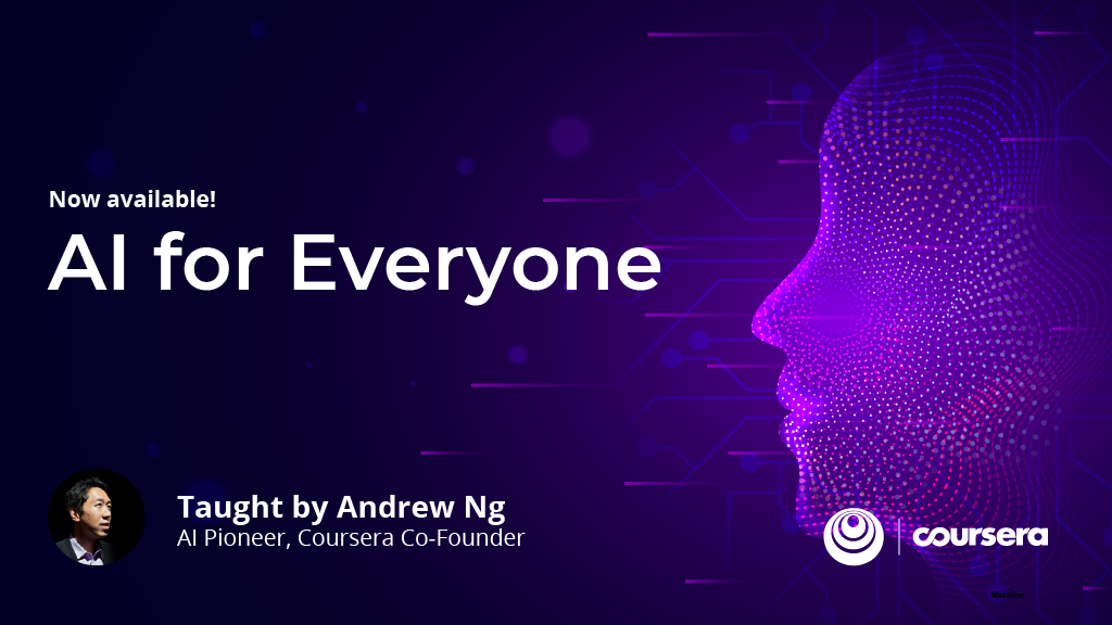 """c41c6d64a009 """"AI for Everyone""""  new course from deeplearning.ai now available on Coursera"""
