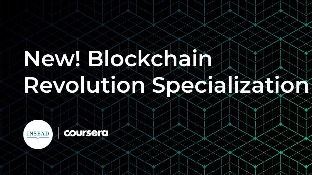 Blockchain Revolution for the Enterprise: Coursera and INSEAD launch new Specialization taught by blockchain pioneer, Don Tapscott