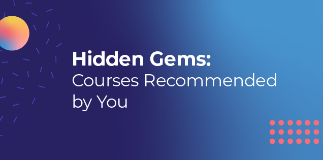 Hidden Gems: Courses Recommended By You