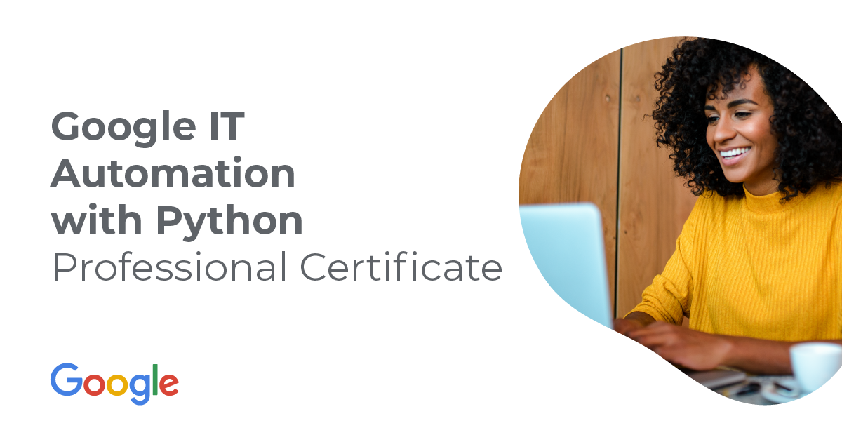Announcing: Google IT Automation with Python Professional Certificate | Coursera Blog
