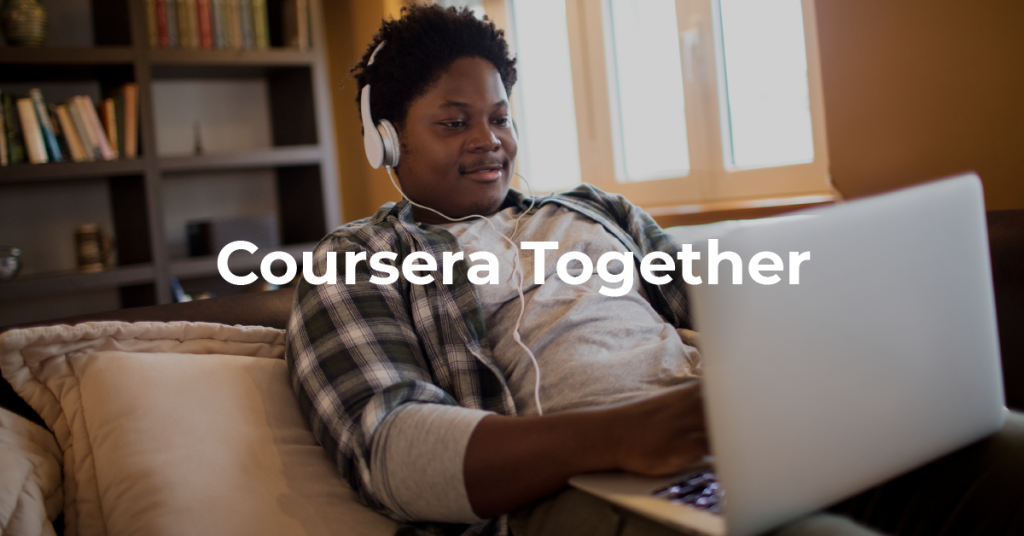 Coursera Together Free Online Learning During Covid 19