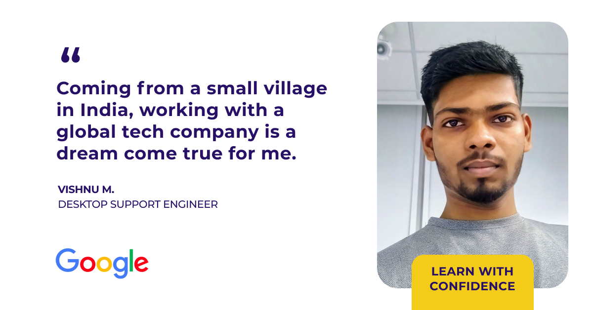 Learn how Vishnu went from small village tech hobbyist to IT professional