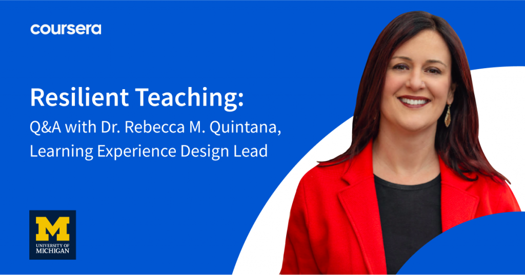 Resilient Teaching During Times of Change with Dr. Rebecca Quintana, University of Michigan