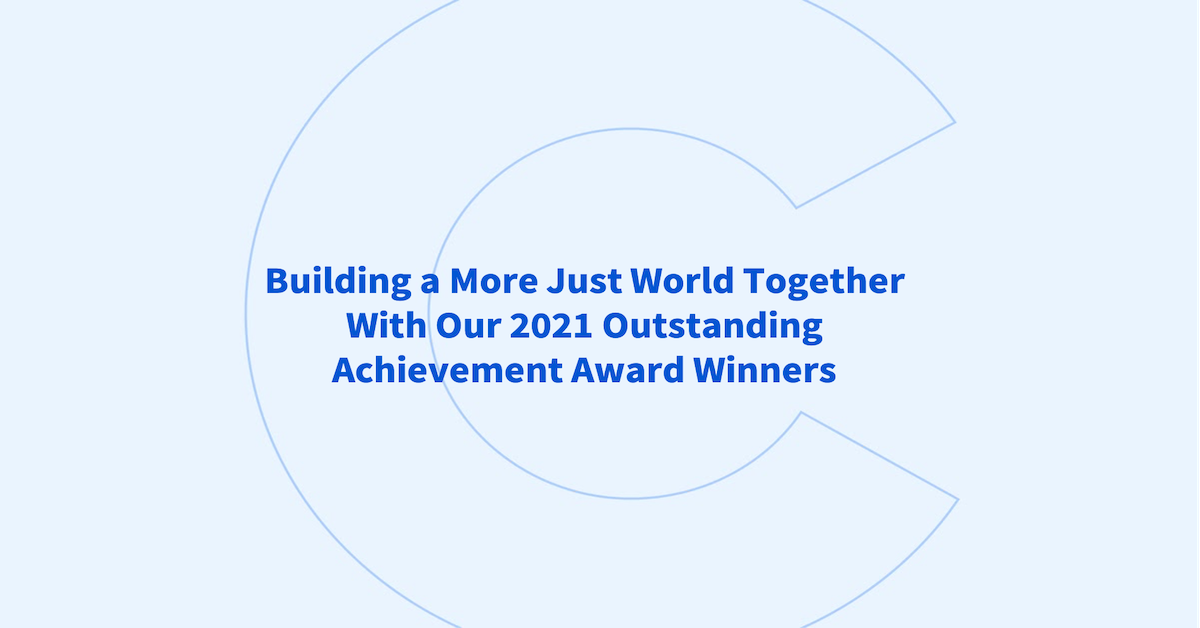 Building a More Just World Together With Our 2021 Outstanding Achievement Award Winners